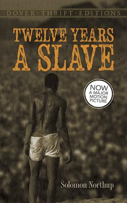 Twelve Years a Slave By Northup, Solomon