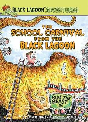 The School Carnival from the Black Lagoon By Thaler, Mike